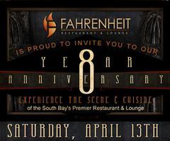 Fahrenheit 8 Year Anniversary * Saturday, April 13th *...