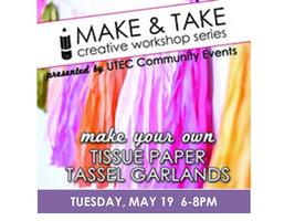 Make & Take Creative Workshop at UTEC - Tissue Paper...