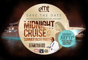 EMT Presents 1st Annual Midnight Cruise & Summer Yacht Party
