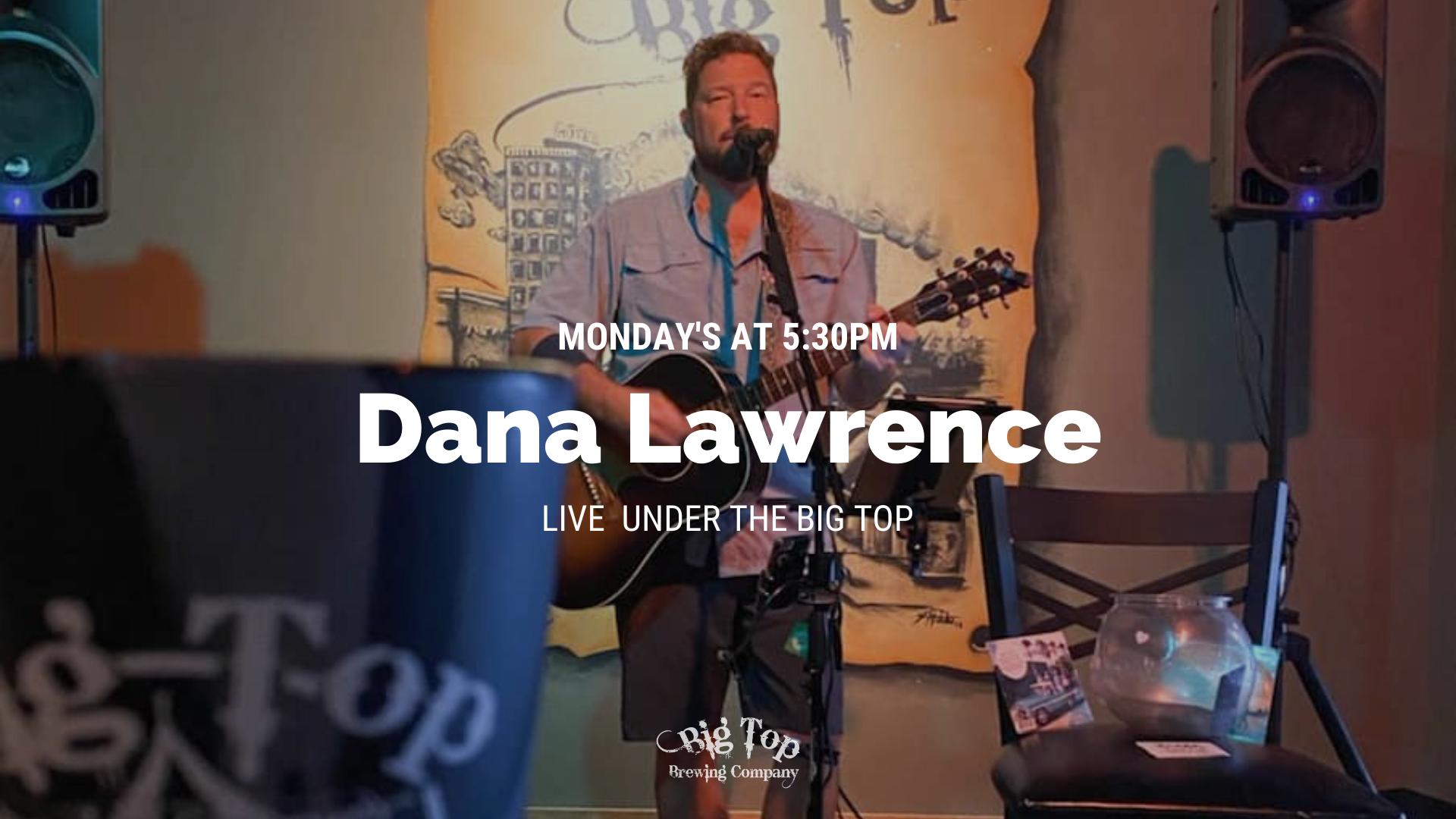 Dana Lawrence Live at Big Top Brewing