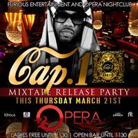 Cap 1 Mixtape Release party tonight at Opera