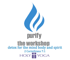 Purify-A Holy Yoga Workshop-Detox For The Mind, Body,...