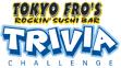 Trivia Thursday @ Tokyo Fro's