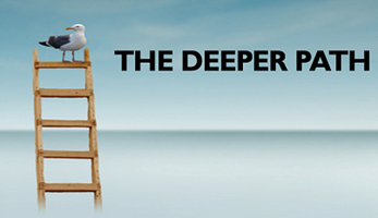 Take THE DEEPER PATH - Become a Master in the Art of...