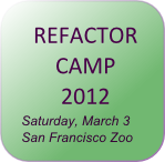 Refactor Camp 2012, San Francisco