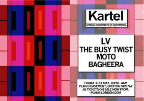 Kartel - LV, The Busy Twist, Moto, Bagheera