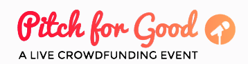 Pitch for Good -  A Live Crowdfunding Event