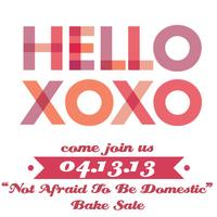 """""""Not Afraid To Be Domestic"""" Bake Sale"""