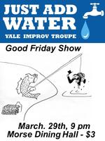 Just Add Water Presents: A Good Friday Show