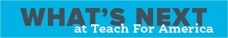 What's Next at Teach For America LIVESTREAM