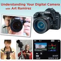 Understanding Your Digital Camera with Art Ramirez - $29.95