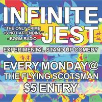 Infinite Jest Experimental Comedy Mondays