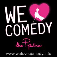 We Love Comedy @ The Pipeline June & July Shows