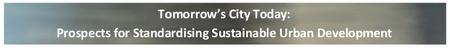 Tomorrow's City Today:  Prospects for Standardising...