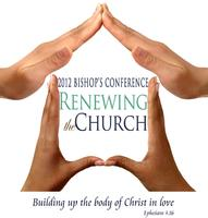 2012 Bishop's Conference: Renewing the Church