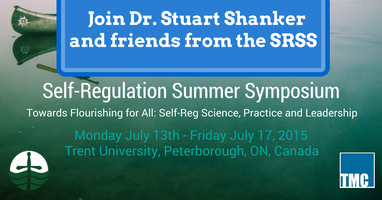 Self-Regulation Summer Symposium with Stuart Shanker &...
