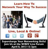 WIBIV Live Forum - Network Your Way To Success: Live,...