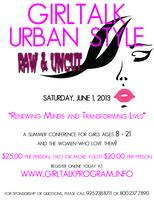 GirlTalk Summer Conference: Raw and UNCUT (Ages 8 to 21) --June...