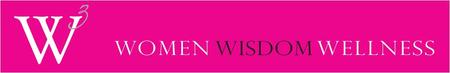 W3- Women, Wisdom, Wellness