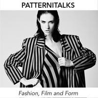 Patternitalks: Fashion, Film and Form