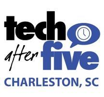#317 Tech After Five - Charleston, SC (June 23, 2015)