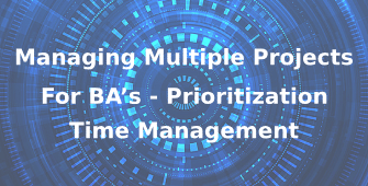 Managing Multiple Projects for BA's -Time Management 3Day - Hamburg
