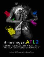 MOVING ART ATL ( PART 2 )