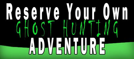 Private Ghost Hunting Adventure! LIMITED DATES