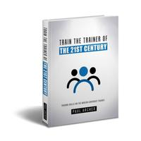 Train the Trainer of the 21st Century