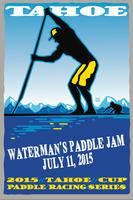 Tahoe Cup Paddle Racing Series #2 WATERMAN's PADDLE JAM