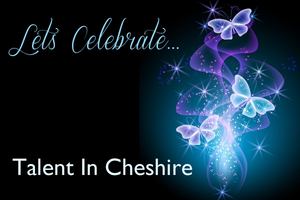 Celebrating Talent in Cheshire