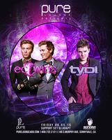 tyDi & EC Twins at Pure Lounge [Free Guest List]