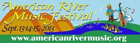 American River Music Festival  Sept 13~14~15, 2013
