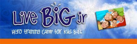 LIVE BIG jr- Hero Training Camp : July 31- Aug 1, 2015