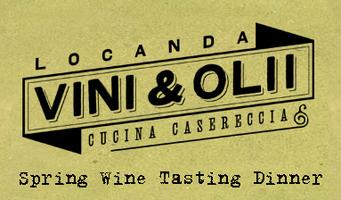 Locanda Vini e Olli Spring Wine Dinner with Vinicola...