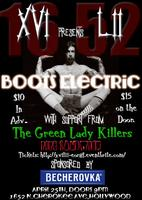 XVI LII Presents Boots Electric w/ The Green Lady...