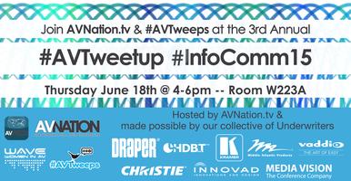 @AVNation's #AVtweeps #AVTweetup at #Infocomm15!
