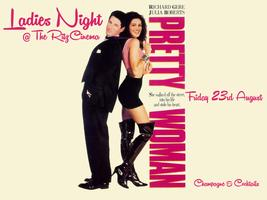 Ladies Night - Pretty Woman @TheRitzCinema