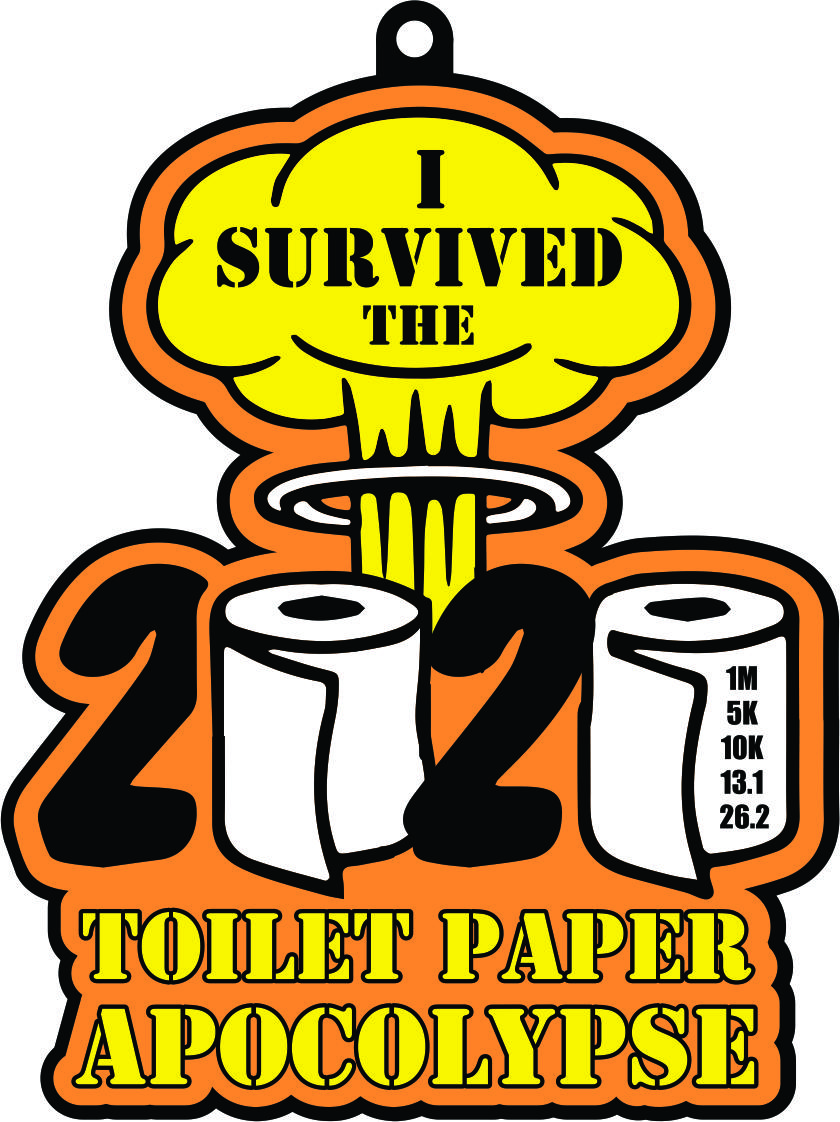 2021 Toilet Paper Day 1M 5K 10K 13.1 26.2-Participate from Home. Save $5!