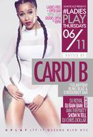 THURS, JUNE 11TH ** CARDI B LIVE ** @ PLAY  LOUNGE...
