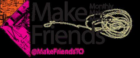 Monthly Maker Meetup - June