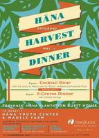 Hana Spring Harvest Dinner benefiting Hana Youth Center...