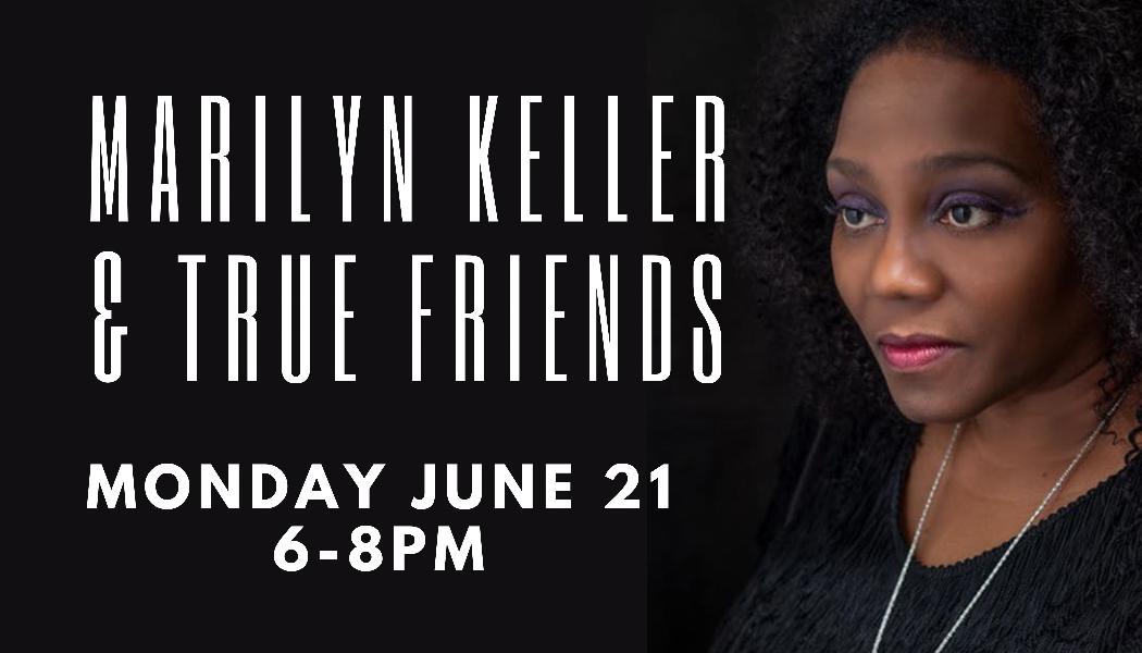 Live Music: Marilyn Keller & True Friends