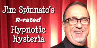 JIM SPINNATO'S R-RATEDHYPNOTIC HYSTERIA*********