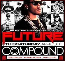AG Entertainment Presents :: Future  @ Compound ::...