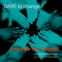 Articulate Your Purpose - DARE Change Workshop...