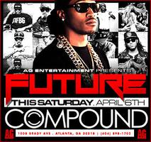 AG Entertainment & Streetz 94.5 Present :: Future @...