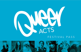 QUEER ACTS Festival Pass 2015
