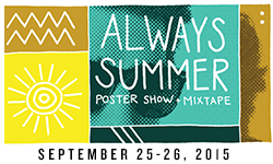 Always Summer Poster Show + Mixtape 2015