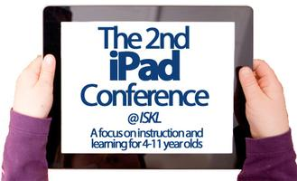 The 2nd iPad Conference @ ISKL